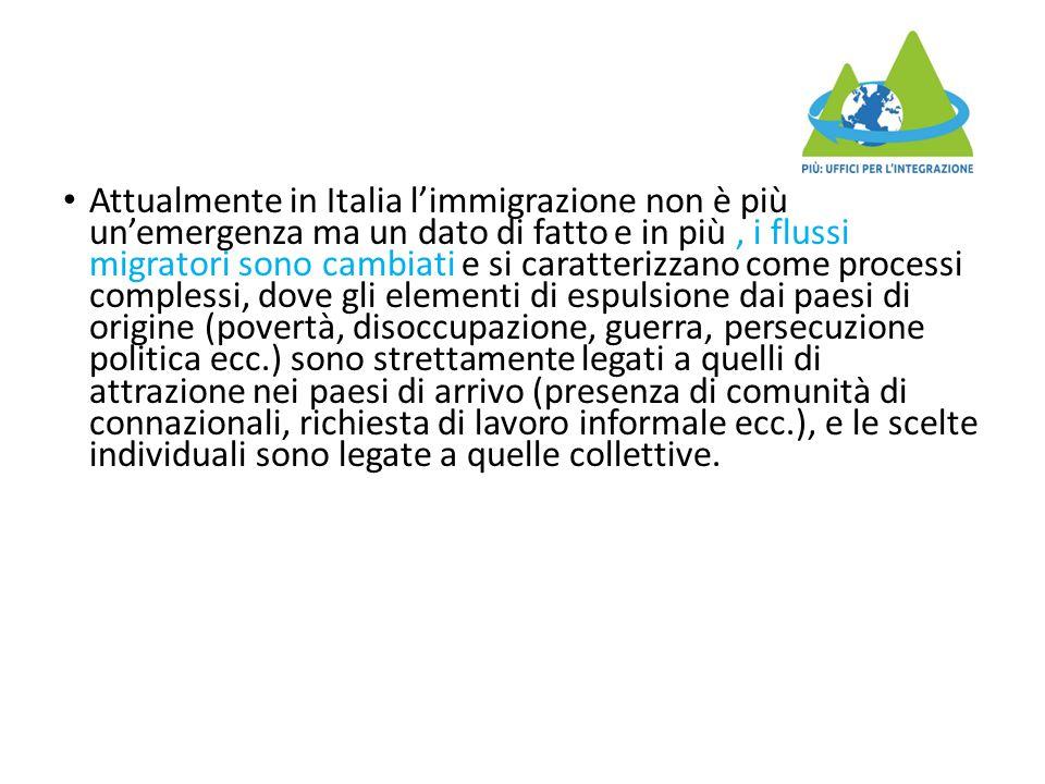 Attualmente in Italia l'immigrazione non è più un'emergenza ma un dato di fatto e in più, i flussi migratori sono cambiati e si caratterizzano come pr