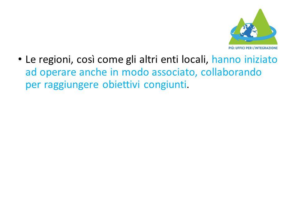 Le regioni, così come gli altri enti locali, hanno iniziato ad operare anche in modo associato, collaborando per raggiungere obiettivi congiunti.