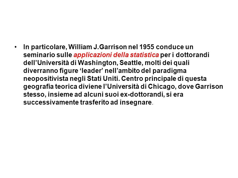 In particolare, William J.Garrison nel 1955 conduce un seminario sulle applicazioni della statistica per i dottorandi dell'Università di Washington, Seattle, molti dei quali diverranno figure 'leader' nell'ambito del paradigma neopositivista negli Stati Uniti.
