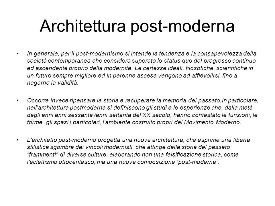 Architettura post-moderna In generale, per il post-modernismo si intende la tendenza e la consapevolezza della società contemporanea che considera superato lo status quo del progresso continuo ed ascendente proprio della modernità.