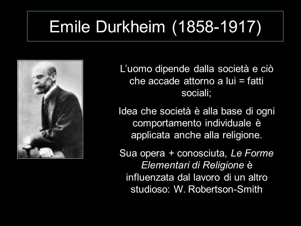 Emile Durkheim (1858-1917) L'uomo dipende dalla società e ciò che accade attorno a lui = fatti sociali; Idea che società è alla base di ogni comportam