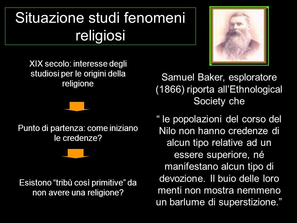 """XIX secolo: interesse degli studiosi per le origini della religione Punto di partenza: come iniziano le credenze? Esistono """"tribù così primitive"""" da n"""