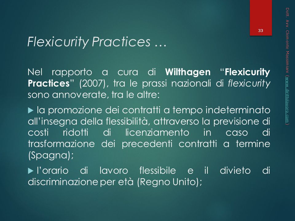 "Flexicurity Practices … Nel rapporto a cura di Wilthagen "" Flexicurity Practices "" (2007), tra le prassi nazionali di flexicurity sono annoverate, tra"
