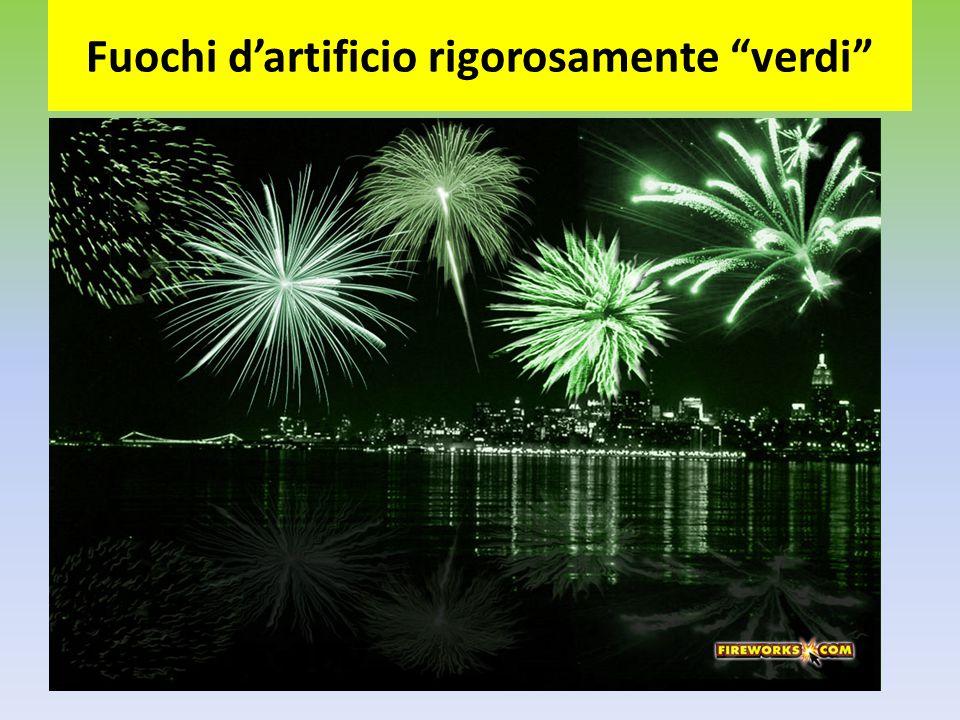 """Fuochi d'artificio rigorosamente """"verdi"""""""