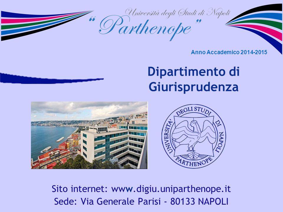 Dipartimento di Giurisprudenza Sito internet: www.digiu.uniparthenope.it Sede: Via Generale Parisi - 80133 NAPOLI Anno Accademico 2014-2015