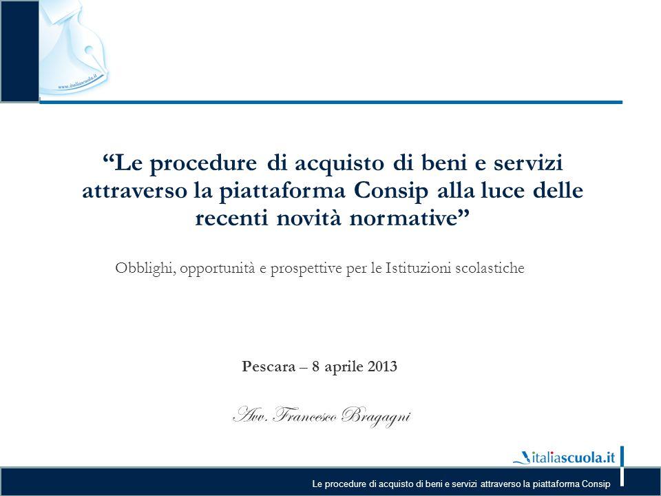 """Le procedure di acquisto di beni e servizi attraverso la piattaforma Consip """"Le procedure di acquisto di beni e servizi attraverso la piattaforma Cons"""