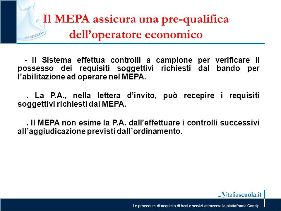 Le procedure di acquisto di beni e servizi attraverso la piattaforma Consip Il MEPA assicura una pre-qualifica dell'operatore economico - Il Sistema e