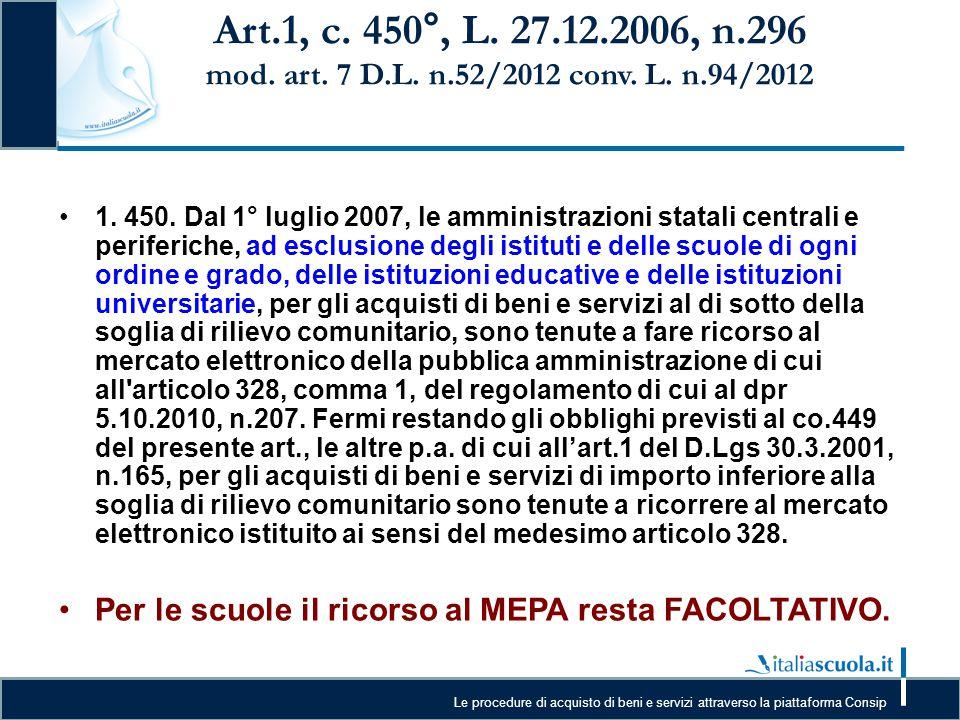 Le procedure di acquisto di beni e servizi attraverso la piattaforma Consip Art.1, c. 450°, L. 27.12.2006, n.296 mod. art. 7 D.L. n.52/2012 conv. L. n