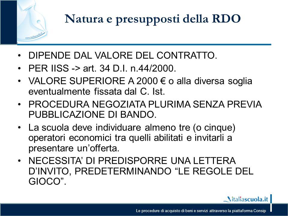 Le procedure di acquisto di beni e servizi attraverso la piattaforma Consip Natura e presupposti della RDO DIPENDE DAL VALORE DEL CONTRATTO. PER IISS