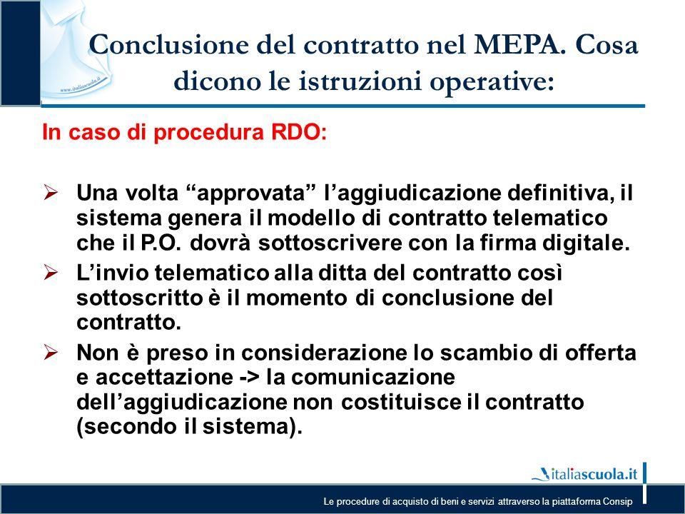 Le procedure di acquisto di beni e servizi attraverso la piattaforma Consip Conclusione del contratto nel MEPA. Cosa dicono le istruzioni operative: I