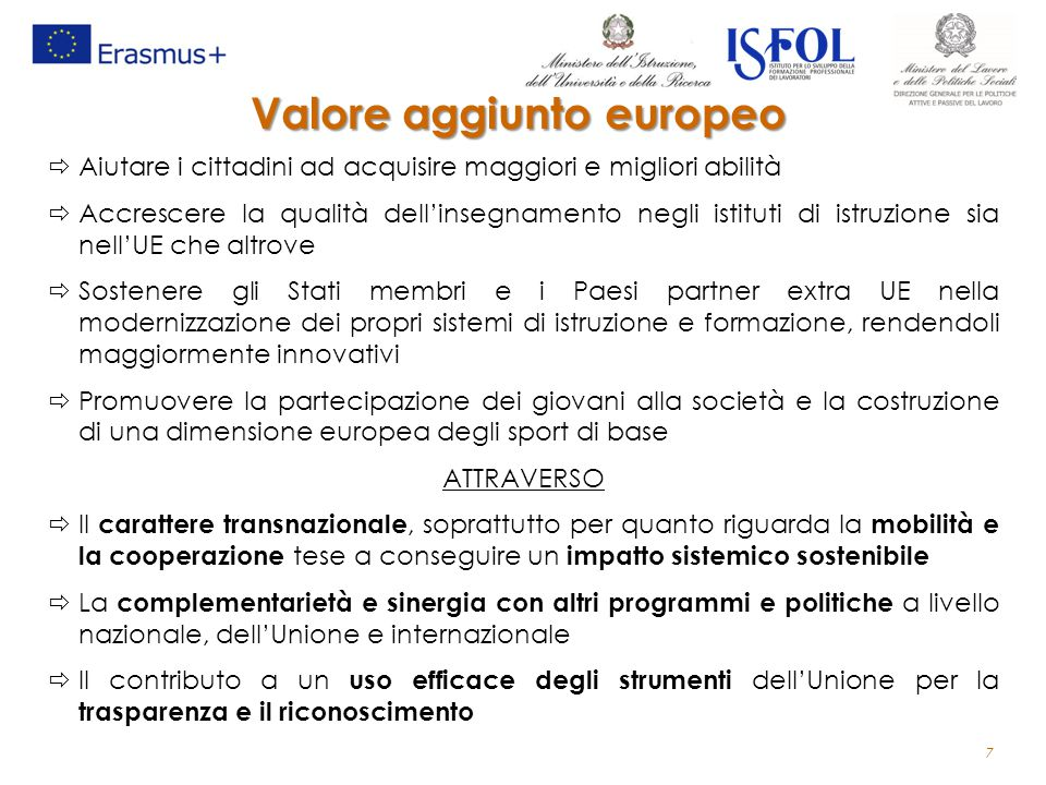 Valore aggiunto europeo  Aiutare i cittadini ad acquisire maggiori e migliori abilità  Accrescere la qualità dell'insegnamento negli istituti di ist