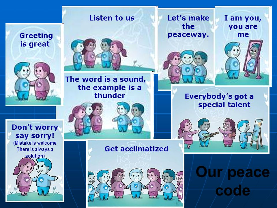 Our peace code Listen to us Let's make the peaceway.