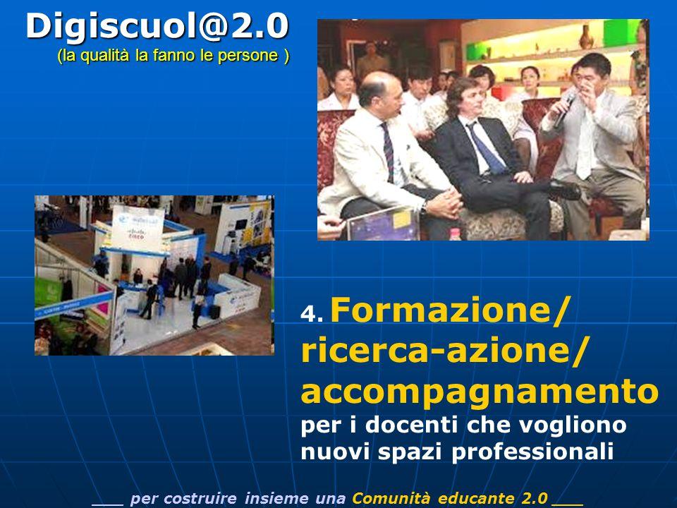 4. Formazione/ ricerca-azione/ accompagnamento per i docenti che vogliono nuovi spazi professionali ___ per costruire insieme una Comunità educante 2.