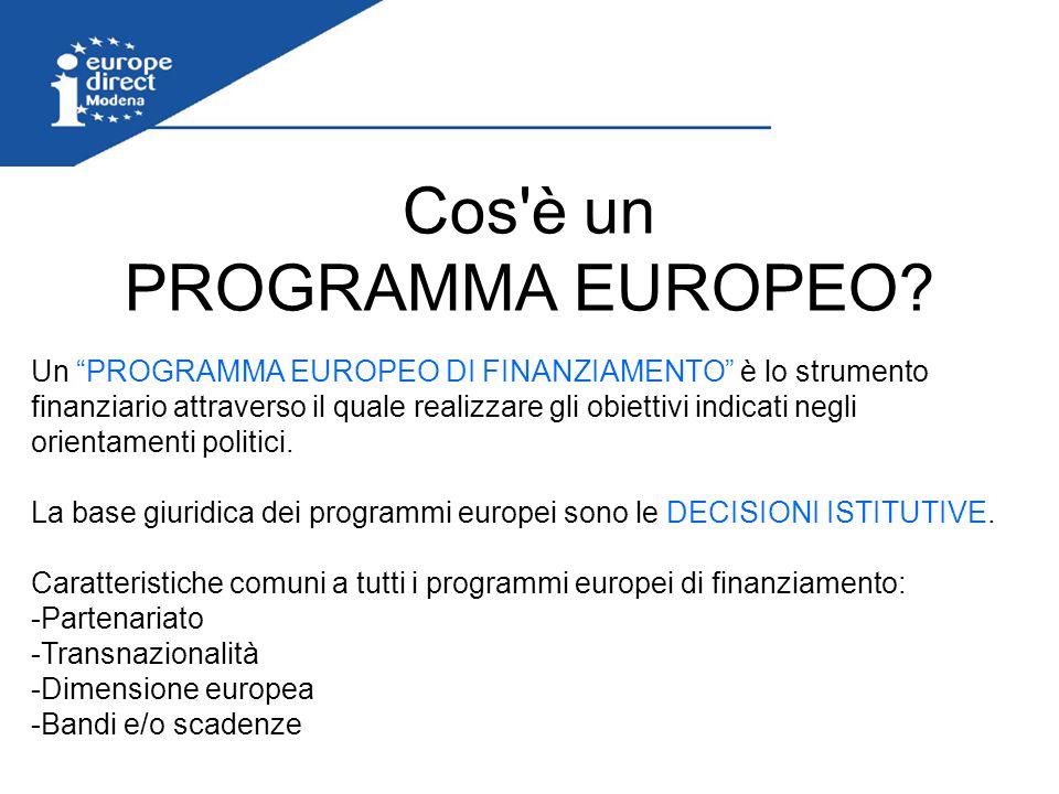 """Cos'è un PROGRAMMA EUROPEO? Un """"PROGRAMMA EUROPEO DI FINANZIAMENTO"""" è lo strumento finanziario attraverso il quale realizzare gli obiettivi indicati n"""