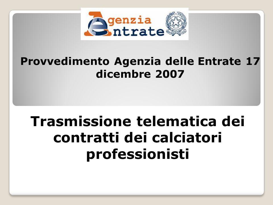 Provvedimento Agenzia delle Entrate 17 dicembre 2007 Trasmissione telematica dei contratti dei calciatori professionisti