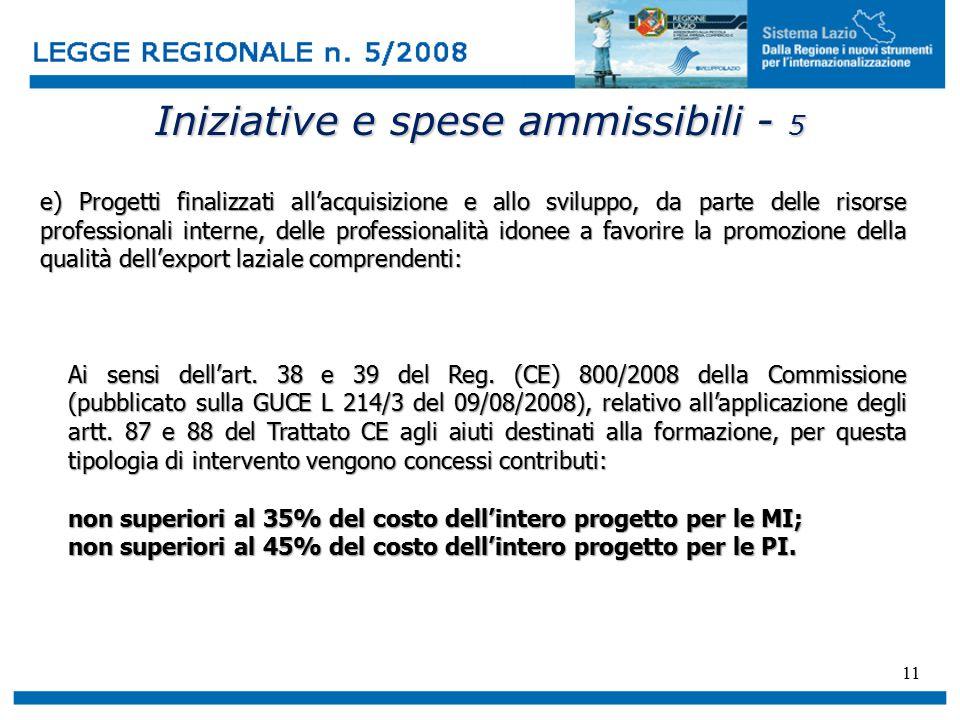 11 Iniziative e spese ammissibili - 5 e) Progetti finalizzati all'acquisizione e allo sviluppo, da parte delle risorse professionali interne, delle pr
