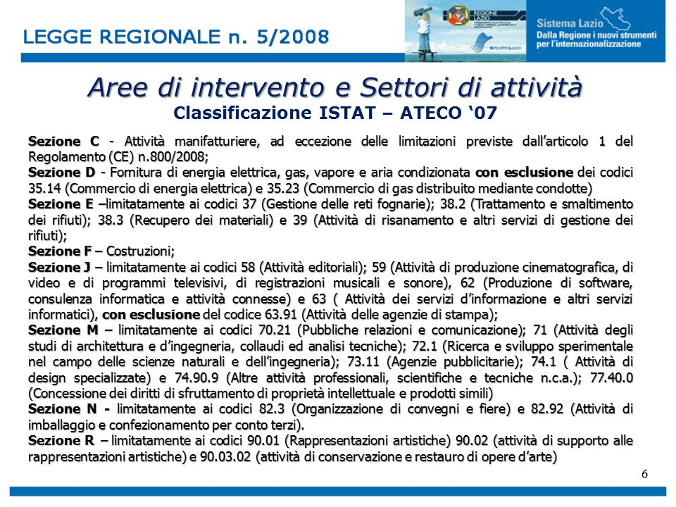6 Aree di intervento e Settori di attività Aree di intervento e Settori di attività Classificazione ISTAT – ATECO '07 Sezione C - Attività manifatturi