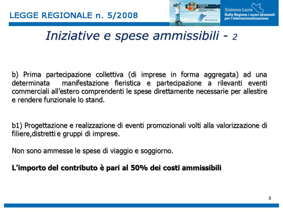 8 Iniziative e spese ammissibili - 2 b) Prima partecipazione collettiva (di imprese in forma aggregata) ad una determinata manifestazione fieristica e