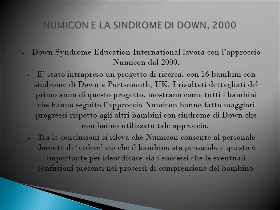 ● Down Syndrome Education International lavora con l'approccio Numicon dal 2000. ● E' stato intrapreso un progetto di ricerca, con 16 bambini con sind