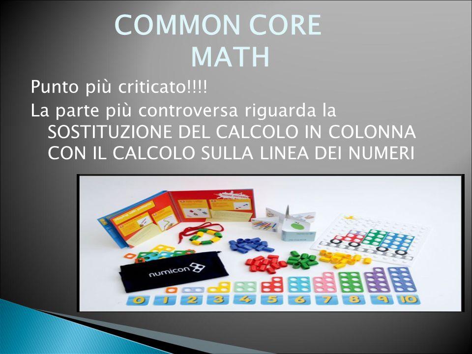 COMMON CORE MATH Punto più criticato!!!! La parte più controversa riguarda la SOSTITUZIONE DEL CALCOLO IN COLONNA CON IL CALCOLO SULLA LINEA DEI NUMER