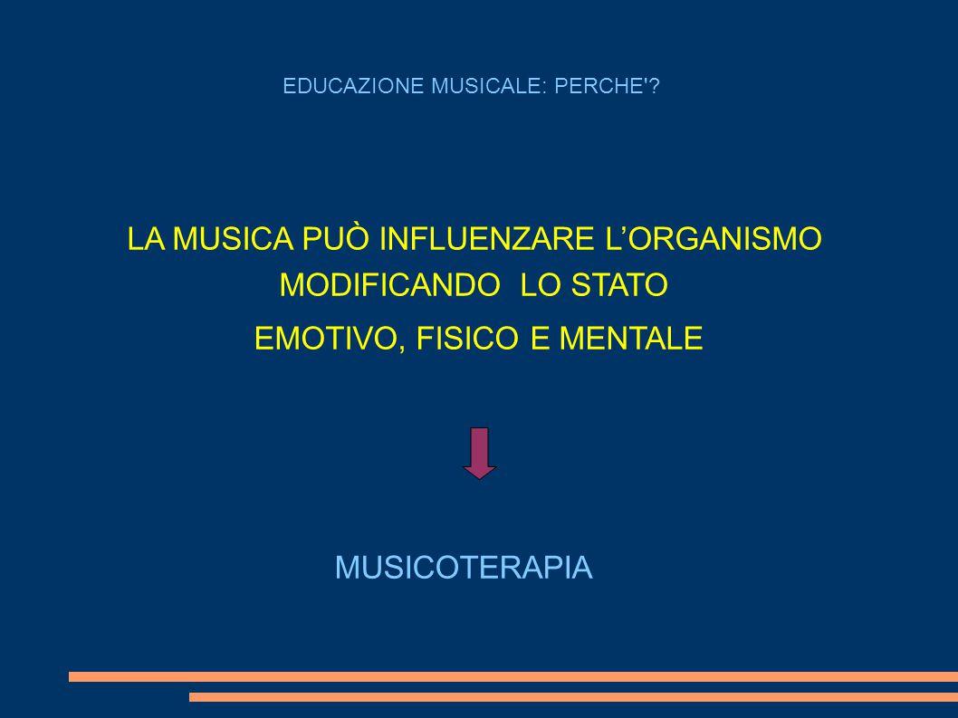 EDUCAZIONE MUSICALE: PERCHE .