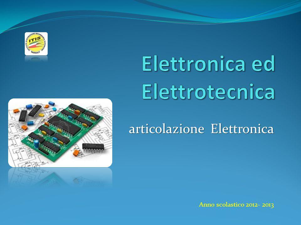 articolazione Elettronica Anno scolastico 2012- 2013