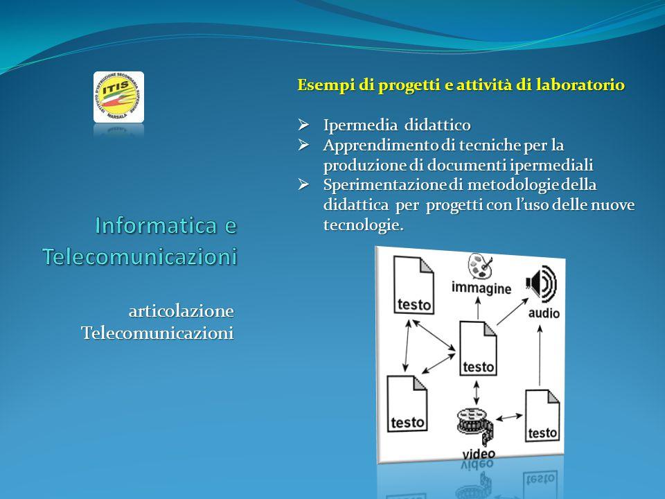 articolazione Telecomunicazioni Esempi di progetti e attività di laboratorio  Ipermedia didattico  Apprendimento di tecniche per la produzione di do