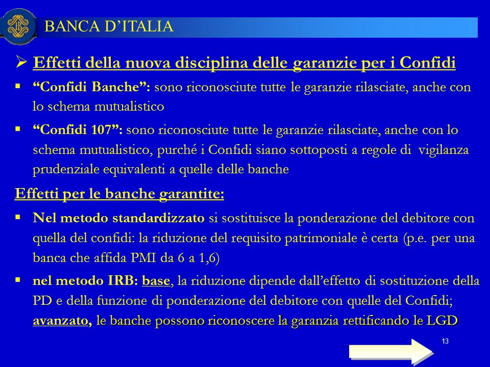 """BANCA D'ITALIA 13  Effetti della nuova disciplina delle garanzie per i Confidi  """"Confidi Banche"""": sono riconosciute tutte le garanzie rilasciate, an"""