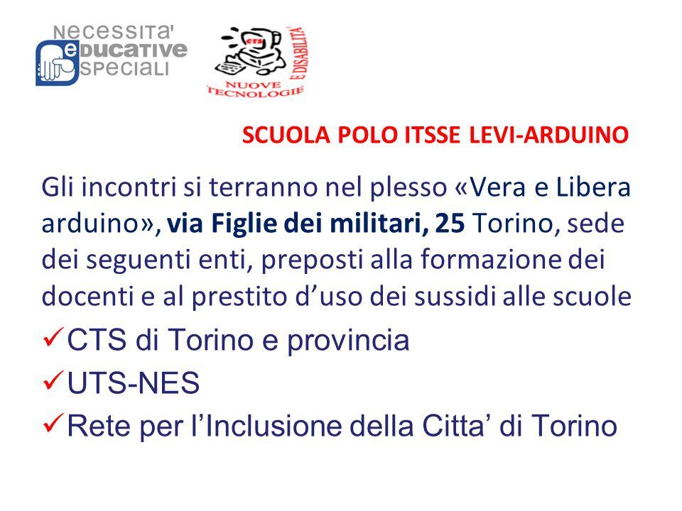 SCUOLA POLO ITSSE LEVI-ARDUINO Gli incontri si terranno nel plesso «Vera e Libera arduino», via Figlie dei militari, 25 Torino, sede dei seguenti enti