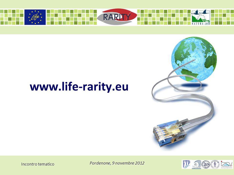 Incontro tematico Pordenone, 9 novembre 2012 www.life-rarity.eu
