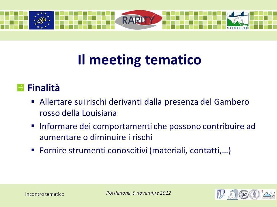 Incontro tematico Pordenone, 9 novembre 2012 Il meeting tematico Finalità  Allertare sui rischi derivanti dalla presenza del Gambero rosso della Loui