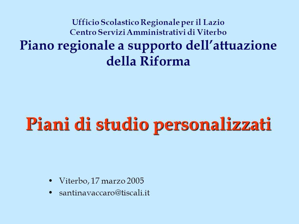 Piani di studio personalizzati Ufficio Scolastico Regionale per il Lazio Centro Servizi Amministrativi di Viterbo Piano regionale a supporto dell'attu