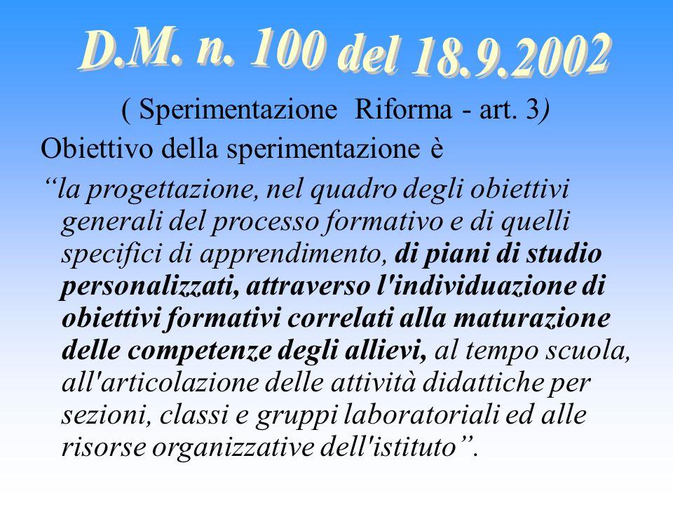 """( Sperimentazione Riforma - art. 3) Obiettivo della sperimentazione è """"la progettazione, nel quadro degli obiettivi generali del processo formativo e"""