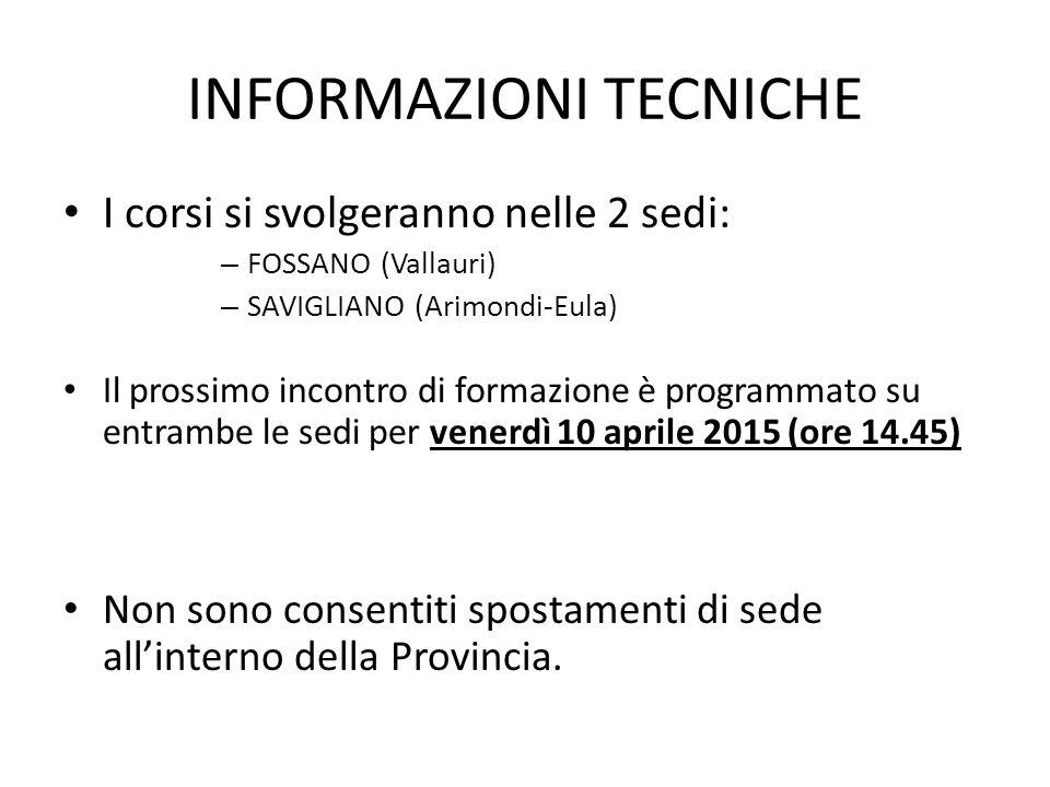 INFORMAZIONI TECNICHE I corsi si svolgeranno nelle 2 sedi: – FOSSANO (Vallauri) – SAVIGLIANO (Arimondi-Eula) Il prossimo incontro di formazione è prog