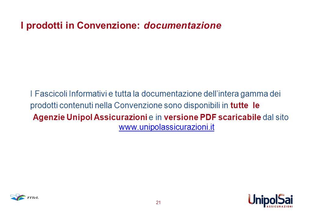 I prodotti in Convenzione: documentazione I Fascicoli Informativi e tutta la documentazione dell'intera gamma dei prodotti contenuti nella Convenzione