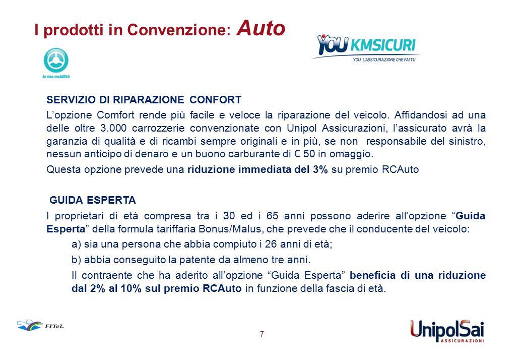 I prodotti in Convenzione : Auto 7 SERVIZIO DI RIPARAZIONE CONFORT L'opzione Comfort rende più facile e veloce la riparazione del veicolo. Affidandosi