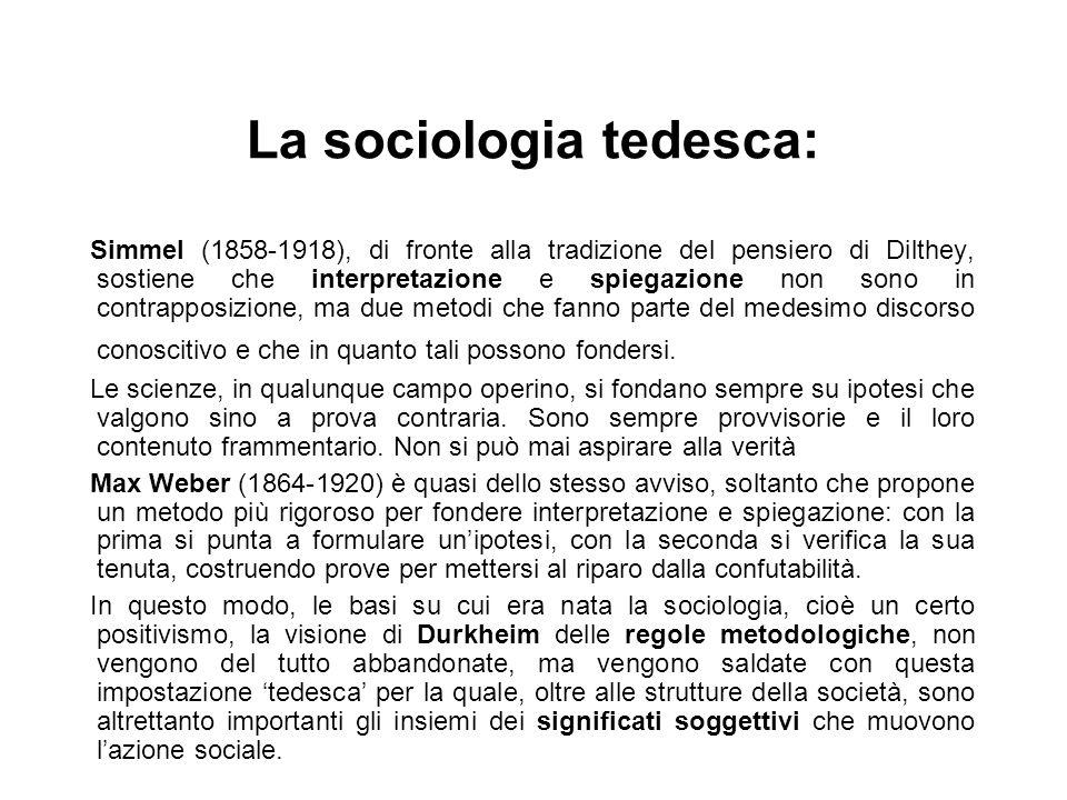 La sociologia tedesca: Simmel (1858-1918), di fronte alla tradizione del pensiero di Dilthey, sostiene che interpretazione e spiegazione non sono in c
