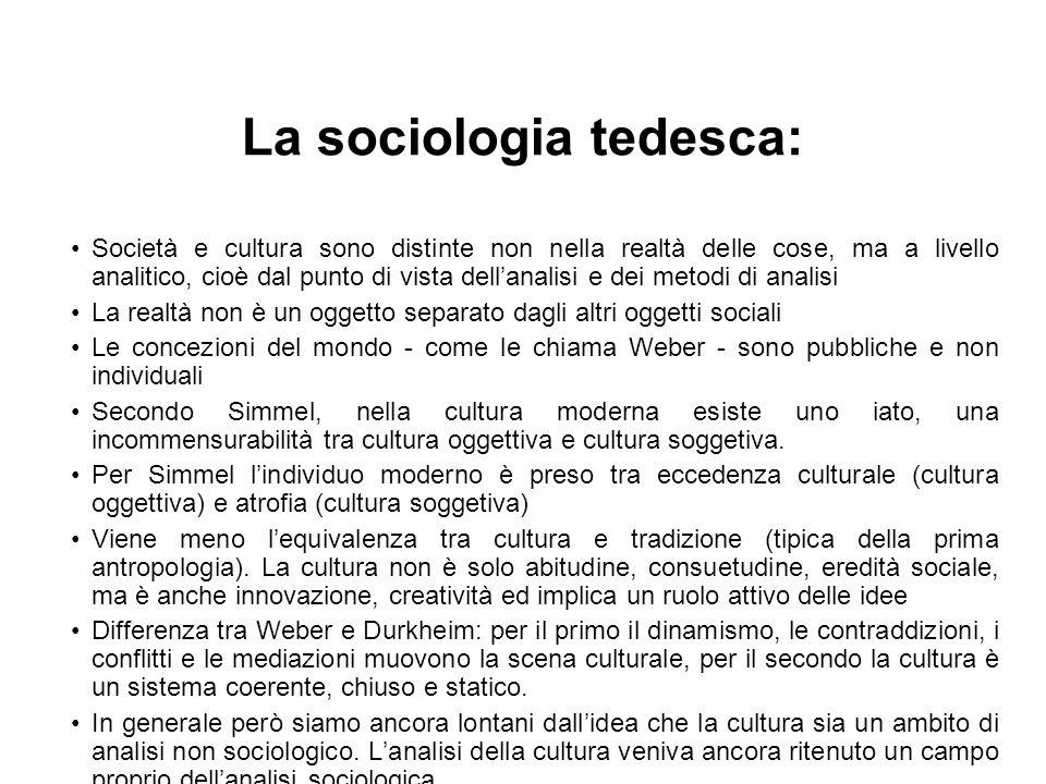 La sociologia tedesca: Società e cultura sono distinte non nella realtà delle cose, ma a livello analitico, cioè dal punto di vista dell'analisi e dei
