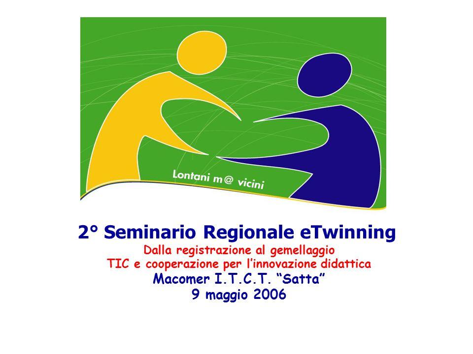 2° Seminario Regionale eTwinning Dalla registrazione al gemellaggio TIC e cooperazione per l'innovazione didattica Macomer I.T.C.T.