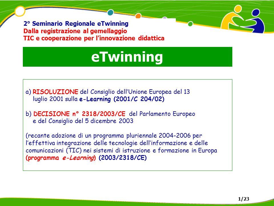 eTwinning 2° Seminario Regionale eTwinning Dalla registrazione al gemellaggio TIC e cooperazione per l'innovazione didattica ART.