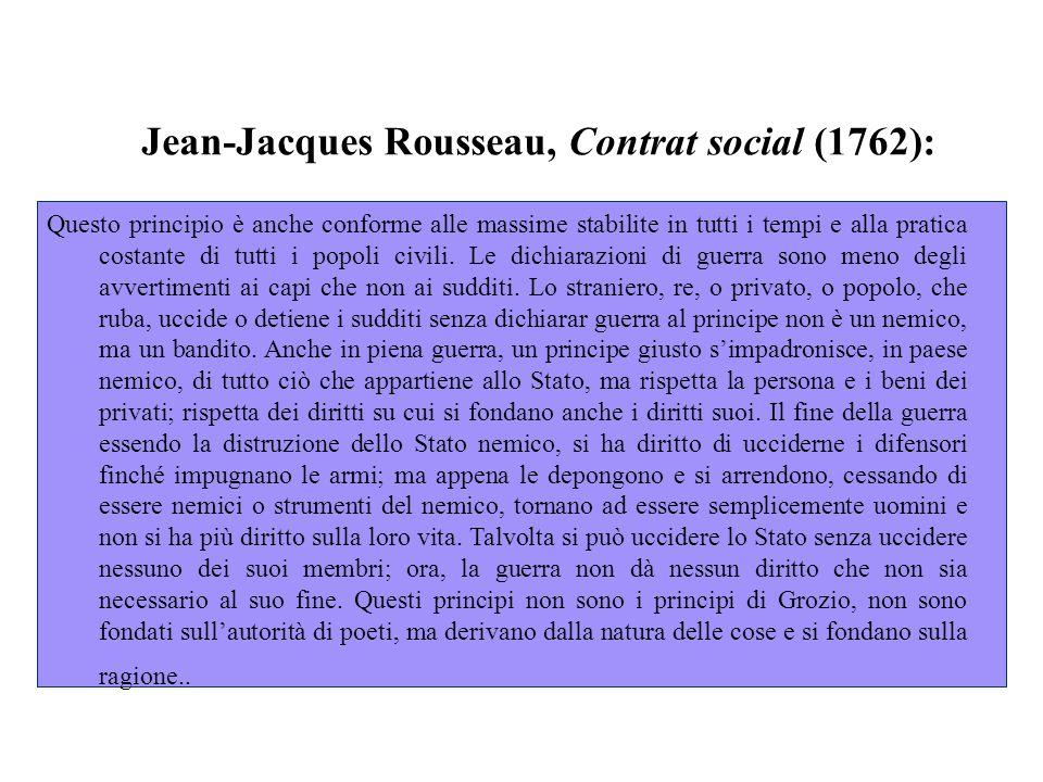 Jean-Jacques Rousseau, Contrat social (1762): Questo principio è anche conforme alle massime stabilite in tutti i tempi e alla pratica costante di tutti i popoli civili.