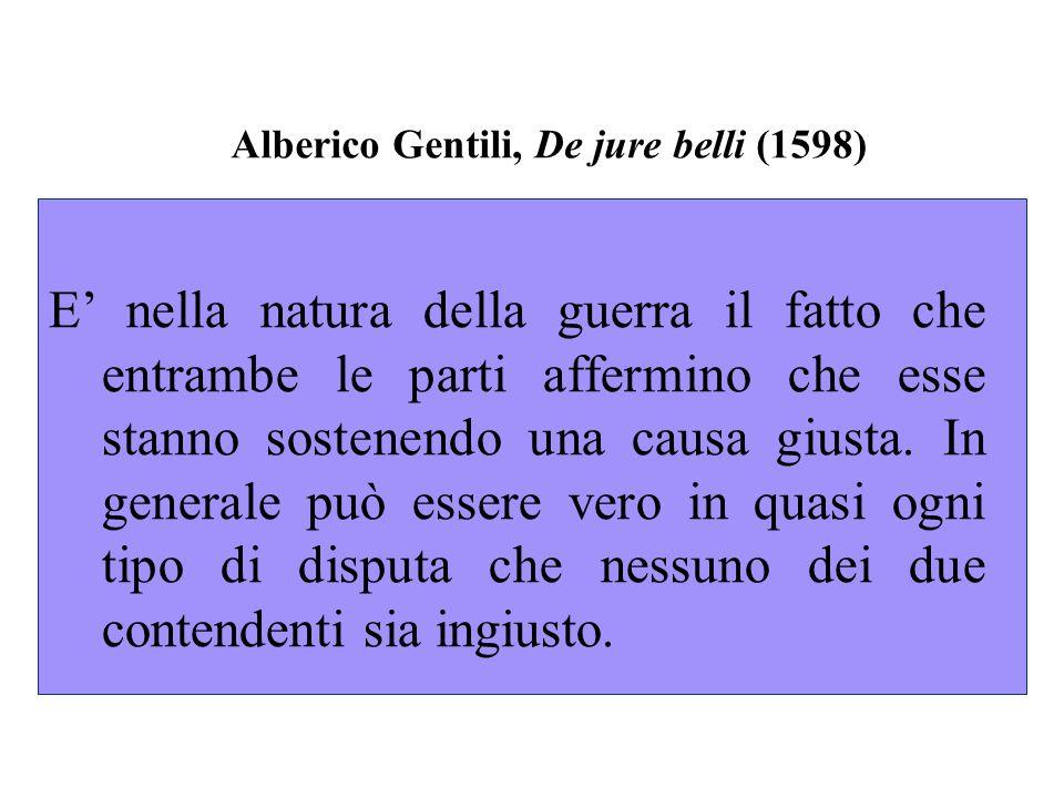 Hugo Grotius, De jure belli ac pacis (1625): Una guerra sarà giusta, nello stesso senso in cui si dice testamento giusto, giuste nozze [ … ].