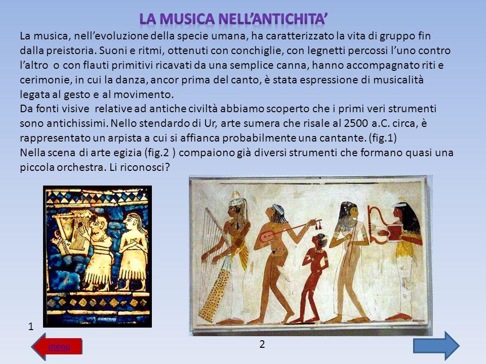 menu Il suono del flauto presso i Greci, gli Etruschi, i Romani accompagnava cerimonie e banchetti.
