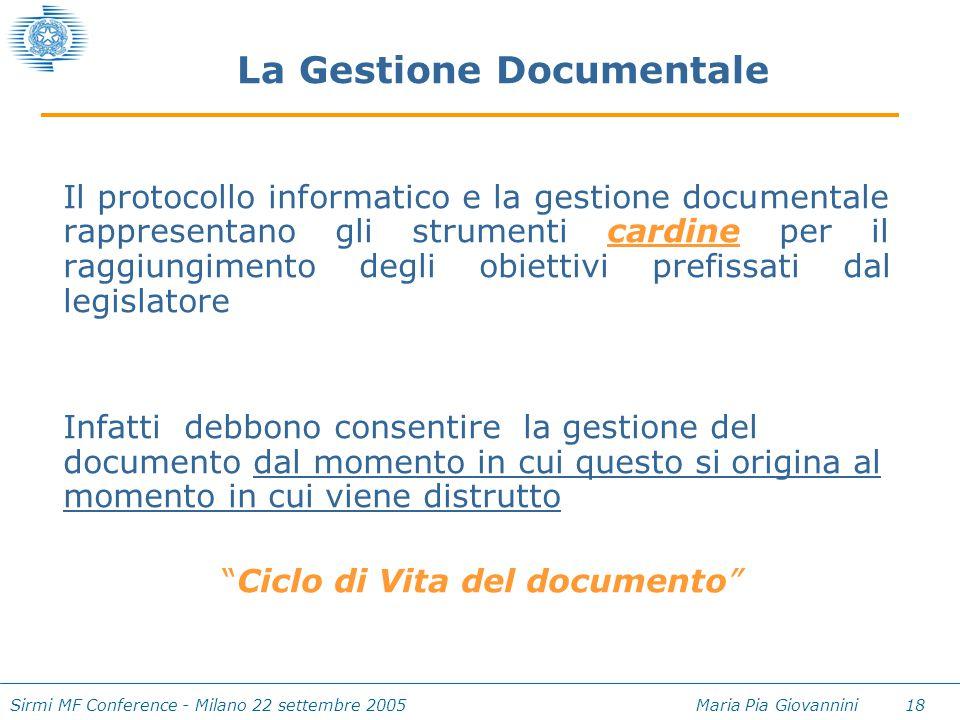 Sirmi MF Conference - Milano 22 settembre 2005 Maria Pia Giovannini 18 Il protocollo informatico e la gestione documentale rappresentano gli strumenti