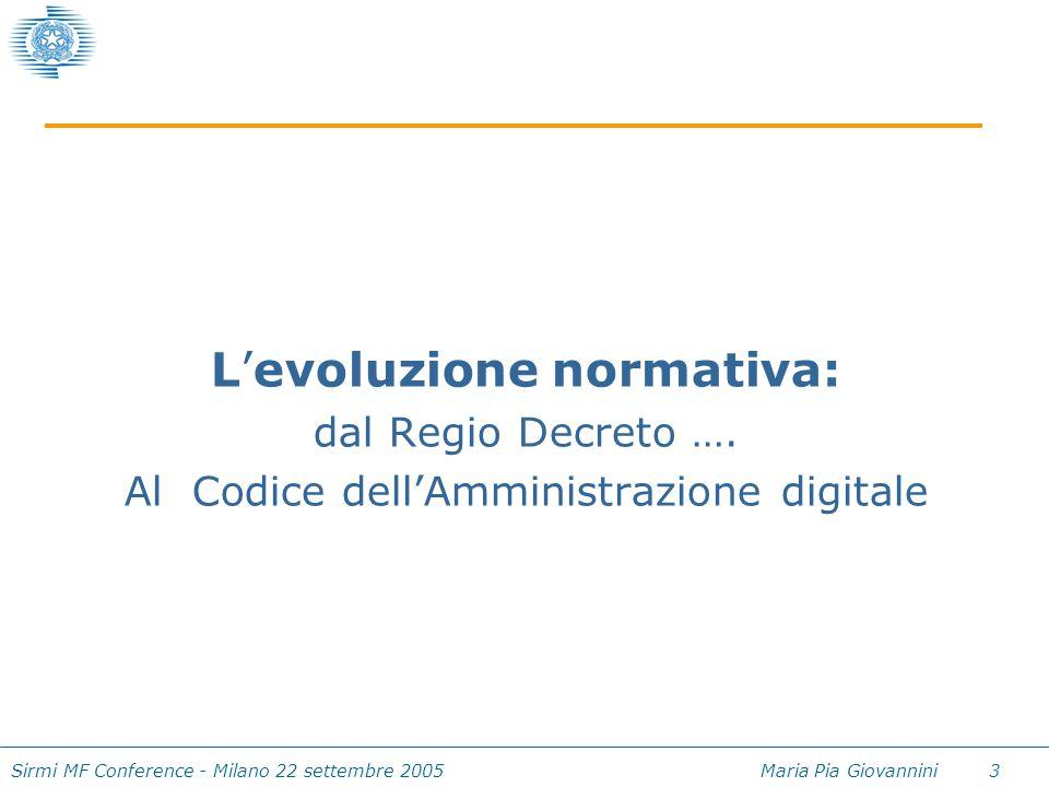 Sirmi MF Conference - Milano 22 settembre 2005 Maria Pia Giovannini 24 le amministrazioni coinvolte PICCOLI MEDI GRANDI 80% 4% 16%  AMMINISTRAZIONI CENTRALI (CON OLTRE 3500 UFFICI PERIFERICI)  LE AMMINISTRAZIONI LOCALI (DECRETO 29/1993) per un totale di circa 16.000 unità organizzative
