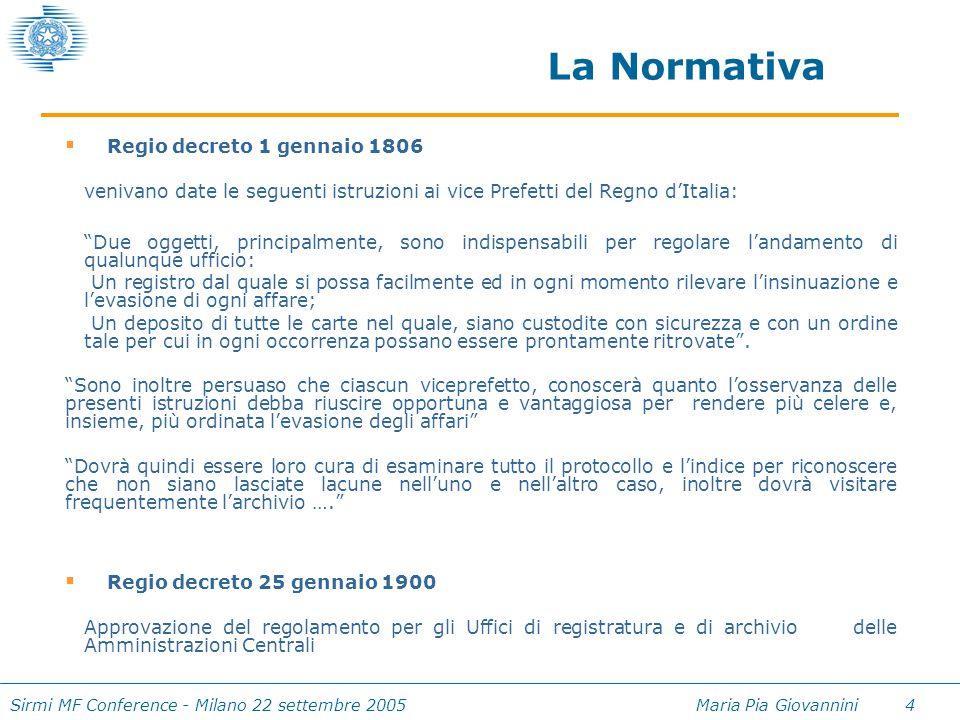 Sirmi MF Conference - Milano 22 settembre 2005 Maria Pia Giovannini 4 La Normativa  Regio decreto 1 gennaio 1806 venivano date le seguenti istruzioni