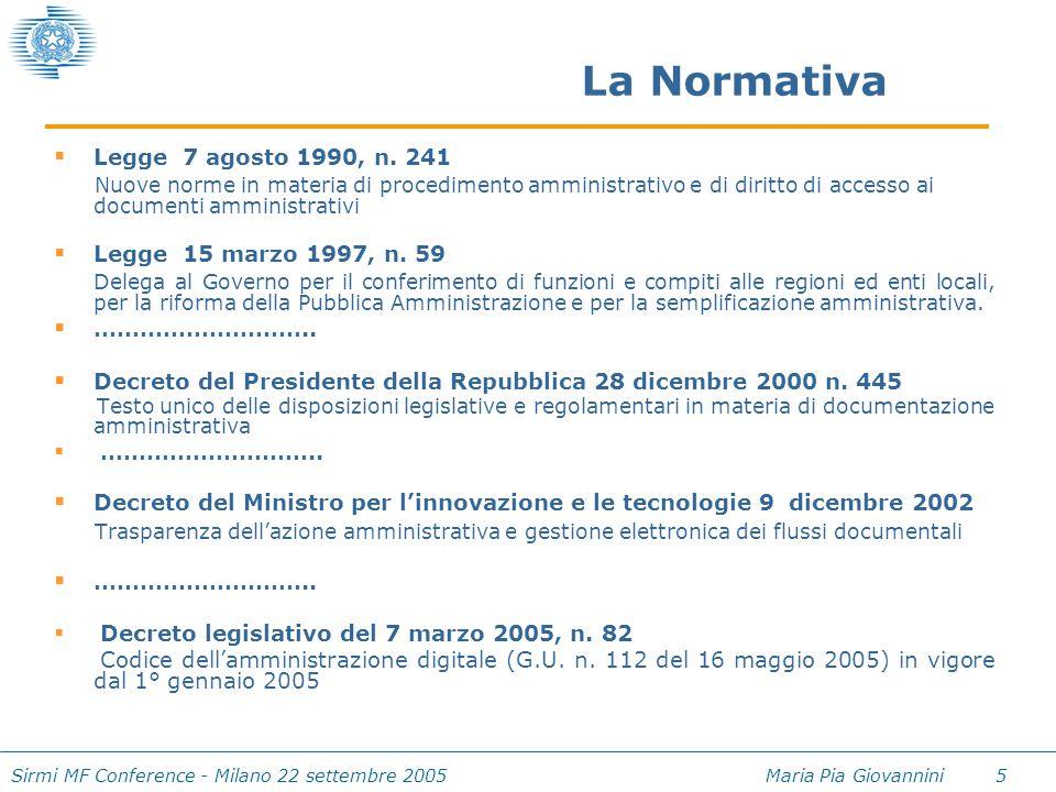 Sirmi MF Conference - Milano 22 settembre 2005 Maria Pia Giovannini 5  Legge 7 agosto 1990, n. 241 Nuove norme in materia di procedimento amministrat