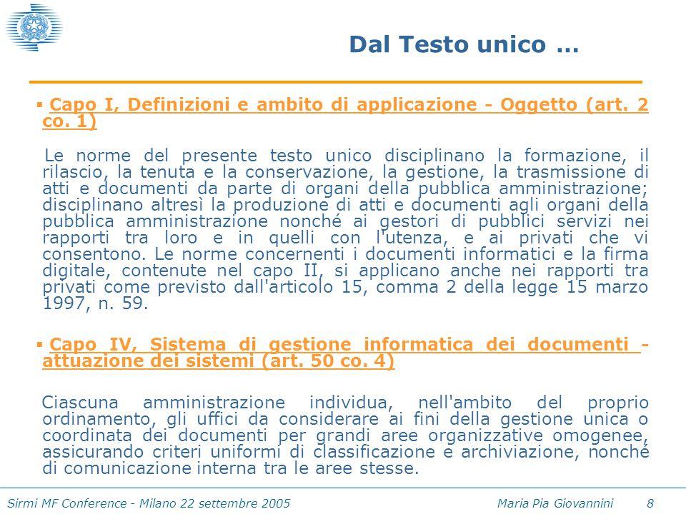 Sirmi MF Conference - Milano 22 settembre 2005 Maria Pia Giovannini 8 Dal Testo unico …  Capo I, Definizioni e ambito di applicazione - Oggetto (art.