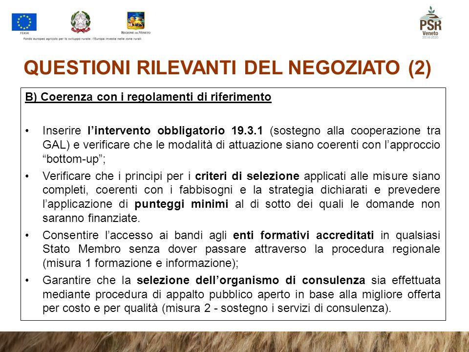 QUESTIONI RILEVANTI DEL NEGOZIATO (2) B) Coerenza con i regolamenti di riferimento Inserire l'intervento obbligatorio 19.3.1 (sostegno alla cooperazio
