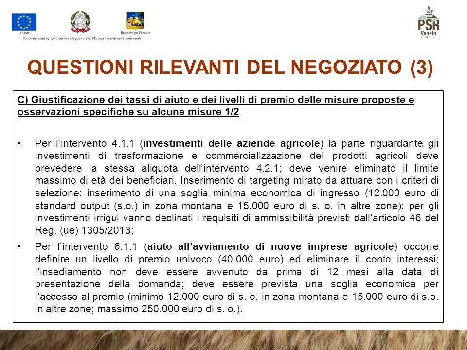 QUESTIONI RILEVANTI DEL NEGOZIATO (3) C) Giustificazione dei tassi di aiuto e dei livelli di premio delle misure proposte e osservazioni specifiche su
